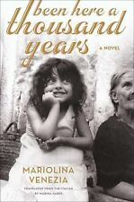 Been Here a Thousand Years by Mariolina Venezia (2009, Hardcover)