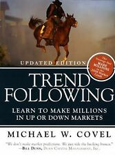 Trend Following : Learn to Make Millions in up or down Markets by Michael W....