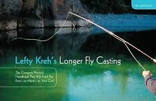 Lefty Kreh's Longer Fly Casting: The Compact, Practical Handbook That Will Add T