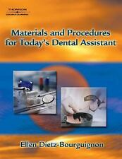 Materials and Procedures for Today's Dental Assistant by Ellen...