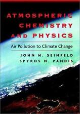 Atmospheric Chemistry and Physics: From Air Pollution to Climate Change, John H.