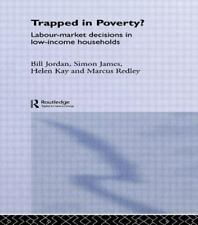Trapped in Poverty : Labour-Market Decisions in Low-Income Households by...
