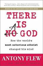 There Is a God : How the World's Most Notorious Atheist Changed His Mind by...