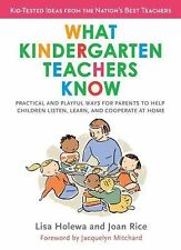 What Kindergarten Teachers Know: Practical and Playful Ways for Parents to Help