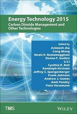 Energy Technology 2015 : Carbon Dioxide Management and Other Technologies by...