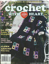 CROCHET WITH HEART April 1999 Vol 4 #1 ~ 21 Projects Easter Dress ~ Baby ~ Tulip