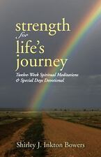 Strength for Life's Journey : Twelve-Week Spiritual Meditations and Special...