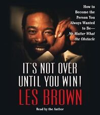 It's Not over until You Win! : How to Become the Person You Always Wanted to...