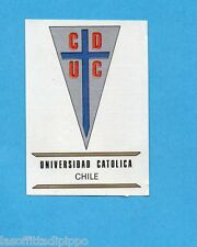FOOTBALL CLUBS-PANINI 1975-Figurina n.62- UNIVERSIDAD CATOLICA-CILE-SCUDETTO-Rec