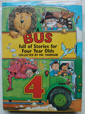 PAT THOMSON.A BUS FULL OF STORIES FOR FOUR YEAR OLDS.ILLS STEVE COX.1ST/1 H/B 94