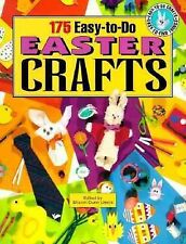 175 Easy-To-Do-Easter Crafts: Easy-To-Do Crafts, Easy-To-Find  Things