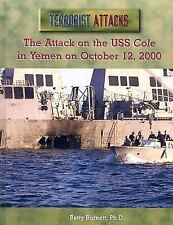 The Attack on the U. S. S. Cole in Yemen on October 12, 2000 by Betty Burnett...