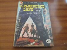 THE PLUNDERED LAND BY COE WILLIAMS VINTAGE WESTERN
