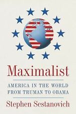 Maximalist: America in the World from Truman to Obama-ExLibrary