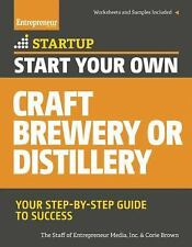 StartUp: Start Your Own Microbrewery, Distillery, or Cidery : Your...