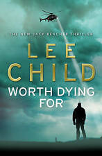 Worth Dying For by Lee Child (Hardback, 2010)