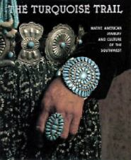 Turquoise Trail: Native American Jewelry and Culture of the Southwest, Karasik,