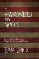 A Farewell to Mars : An Evangelical Pastor's Journey Toward the Biblical...
