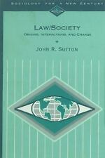 Law/Society : Origins, Interactions, and Change... by John R. Sutton