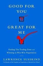 Good for You, Great for Me: Finding the Trading Zone and Winning at Win-Win Nego
