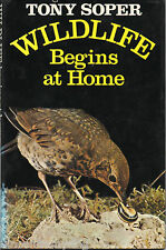 Wildlife Begins At Home by Tony Soper (1976 BCA edition hardback)