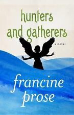 Hunters and Gatherers by Francine Prose (2013, Paperback)