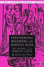 The New Middle Ages: Performing Women in the Middle Ages : Sex, Gender, and...