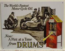 SHELL Motor Oil metal sign the worlds fastest motorcycle oil pint at a time 2089