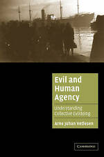 Evil and Human Agency: Understanding Collective Evildoing (Cambridge Cultural So