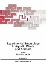 Nato Science Series A Ser.: Experimental Embryology in Aquatic Plants and...