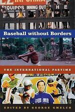 Baseball Without Borders : The International Pastime (2006, Paperback)
