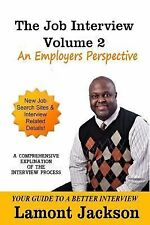 The Job Interview Volume 2 : An Employers Perspective vol. 2 by Lamont...