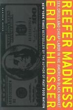Reefer Madness: Sex, Drugs, and Cheap Labor in the American Black Market by Sch