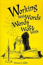 Working With Words, Words to Work With by