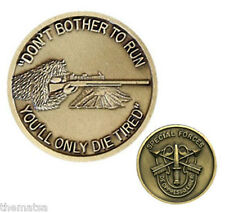 ARMY SPECIAL FORCES SNIPER DON'T BOTHER TO RUN  YOU'LL DIE TIRED CHALLENGE COIN