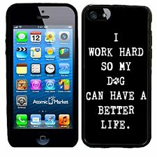 I Work Hard So My Dog Can Have A Better Life For Iphone 6 Case Cover By Atomic M