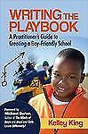 Writing the Playbook: A Practitioner's Guide to Creating a Boy-Friendly School,