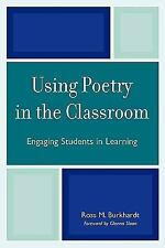 Using Poetry in the Classroom: Engaging Students in Learning-ExLibrary