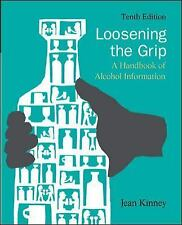Loosening the Grip: A Handbook of Alcohol Information by Kinney, Jean