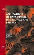 Applications of Data Mining in E-Business and Finance by Carlos A.Mota Soares...