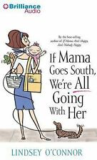 If Mama Goes South, We're All Going with Her by Lindsey O'Connor (2014, MP3...