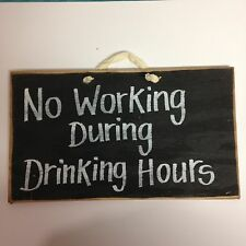No working during drinking hours sign bar tavern man cave decor funny beer quote