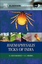 Haemaphysalis Ticks of India by G. Geevarghese and A. C. Mishra (2011,...