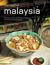 The Food of Malaysia: 62 Easy-to-follow and Delicious Recipes from the Crossroad