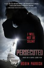 (New) Persecuted : I Will Not Be Silent by Daniel Lusko and Robin Parrish