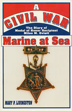 A CIVIL WAR MARINE AT SEA: Diary of Medal of Honor Recipient Miles M. Oviatt PB