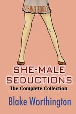 NEW She-Male Seductions by Blake Worthington BOOK (Paperback / softback)
