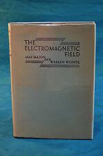 Electromagnetic Field by Mason & Weaver Chicago Press 1929 (Donald Woodbridge)