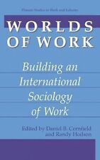 Springer Studies in Work and Industry Ser.: Worlds of Work : Building an...