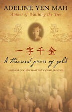 A Thousand Pieces of Gold: A Memoir of China's Past Through its Proverbs, Yen Ma